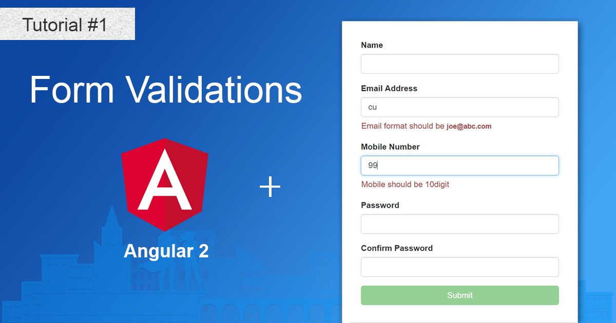 Angular 2 Form validations and custom validation, How to Implement